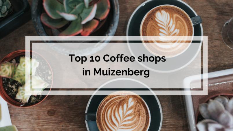 Top 10 Coffee Shops in Muizenberg
